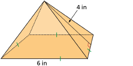 This shows an illustration of a square pyramid with base length 6 in and slant height 4 in.